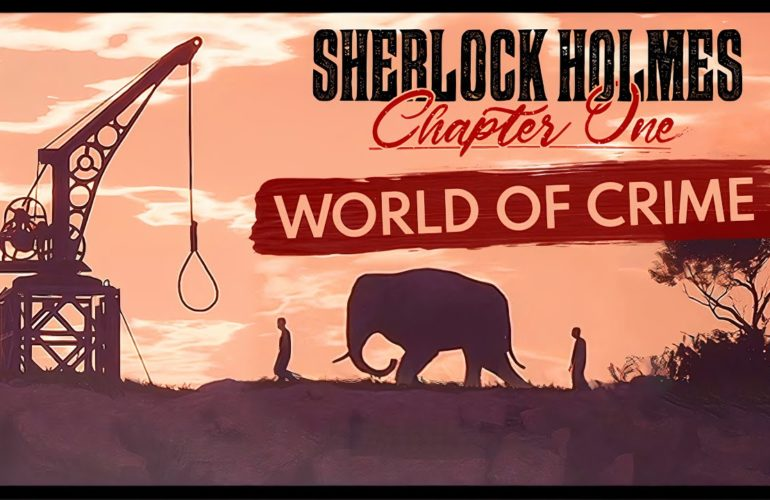 World of Crime trailer | Sherlock Holmes Chapter One